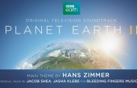 Planet Earth II – Hans Zimmer